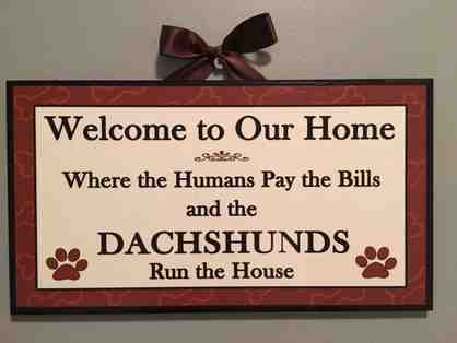 Plaque -- Acrylic Dachshund Sign! HumanS Pay Bills / DachshundS Run the House!