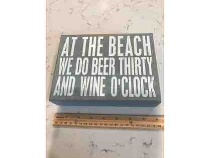 At the Beach We do Beer Thirty and Wine O'Clock Box Sign