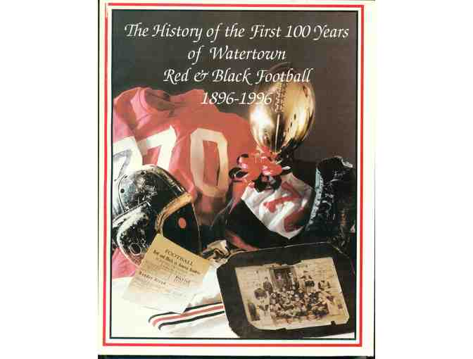 The History of the First 100 Years History of Watertown Red & Black Football 1896 - 1996