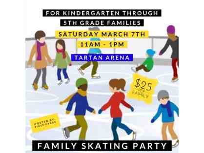 Family Skating Party *Open to all community, church, and school families K - 5*