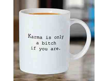 What Goes Around Comes Around . . . . Mug with a Message