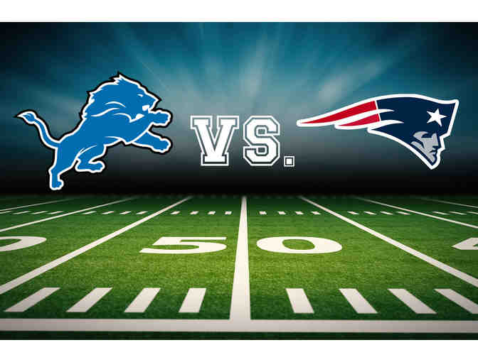Two Tickets: Detroit Lions vs. New England Patriots Lower End Zone