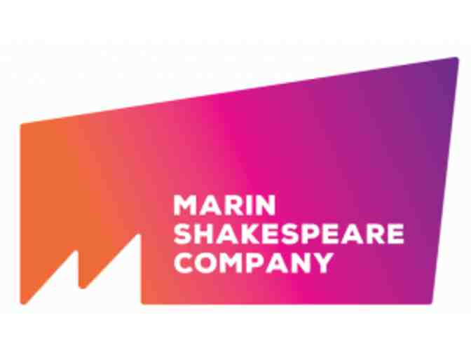 2 Tickets to a Marin Shakespeare Company  Performance during Summer 2018 Season