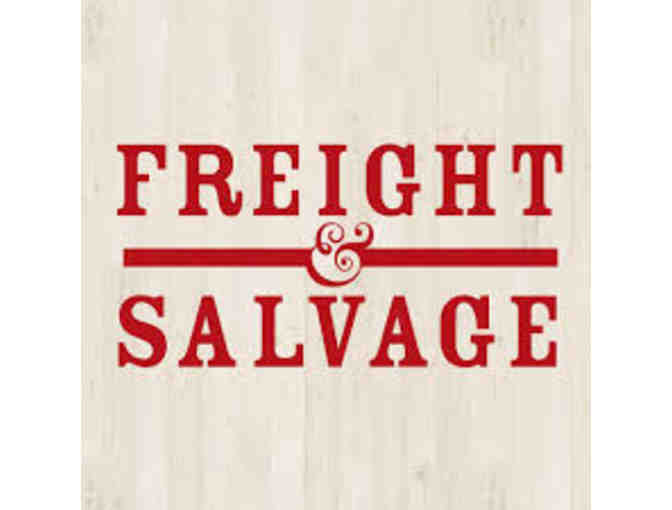 2 Tickets for a Freight & Salvage Show
