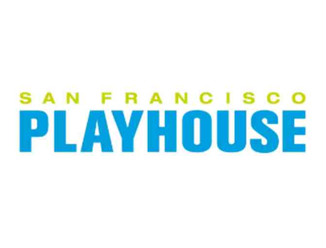 2 Tickets To Any San Francisco Playhouse Performance