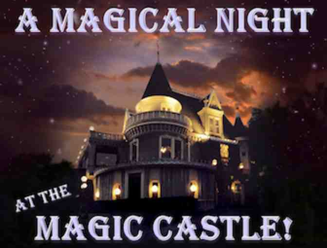 Four (4) Guests for an Incredible Evening at the Magic Castle
