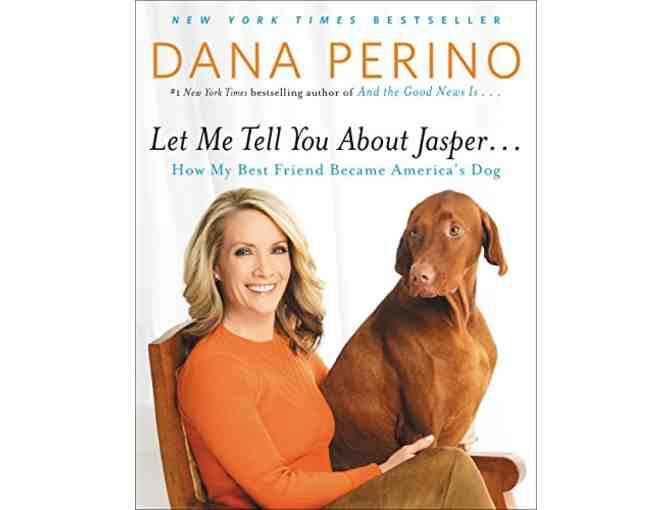 'Let Me Tell You about Jasper. . .How My Best Friend Became America's Dog' by Dana Perino