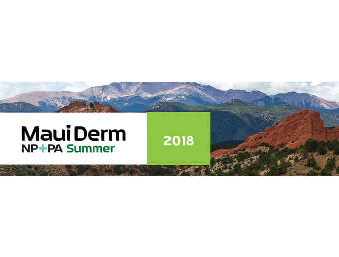 Registration | 6th Annual Maui Derm NP+PA Summer 2018 Meeting - Colorado Springs, CO