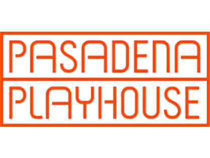 Pasadena Playhouse - 2 Tickets to any show!