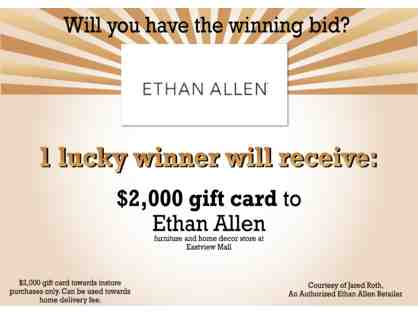 $2000 Gift Card to Ethan Allen, located in Victor, NY
