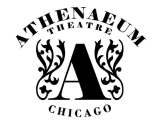 Athenaeum Theatre Chicago- Two Theatre Tickets - Photo 1