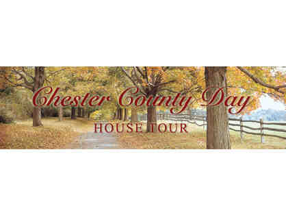 2019 Chester County Day House Tour: 2 General Admission Tickets October 5, 2019