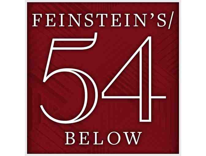 2 tickets to FEINSTEIN'S/54 BELOW