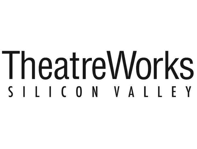 Two tickets to any TheatreWorks Silicon Valley 2019-20 or 2020-21 season production - Photo 1