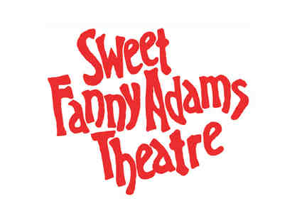 (2) Tickets for Sweet Fanny Adams Theatre of Gatlinburg, TN