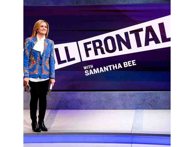 2 Tix to FULL FRONTAL WITH SAMANTHA BEE - Plus meet and photo w/Samantha