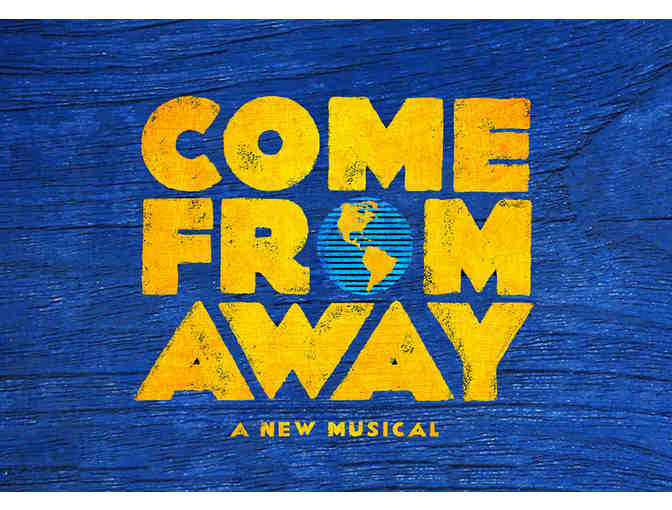 Two House Seats to COME FROM AWAY - Plus backstage tour + dinner