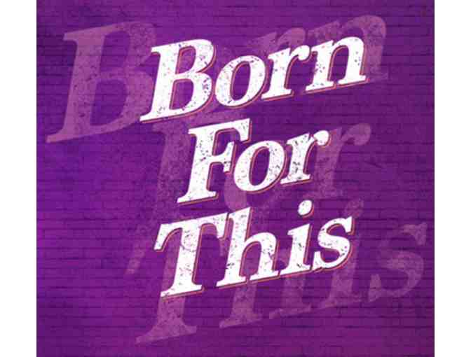 4 Tickets to Born for This: A New Musical