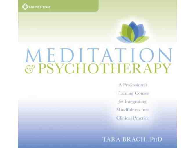 Sounds True: 'Meditation and Psychotherapy' Online Course from Tara Brach