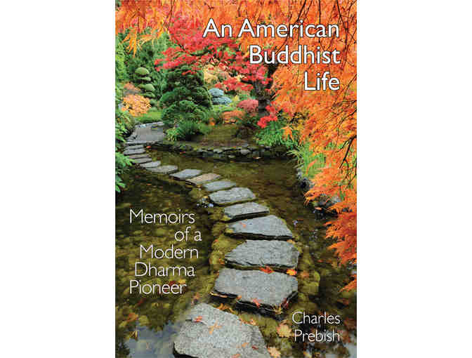 The Sumeru Press: 'An American Buddhist Life' by Charles Prebish