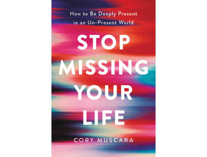Hachette Book Group: 'Stop Missing Your Life:' by Cory Muscara