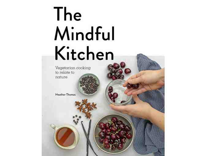 Quarto Group: 'The Mindful Kitchen' by Heather Thomas