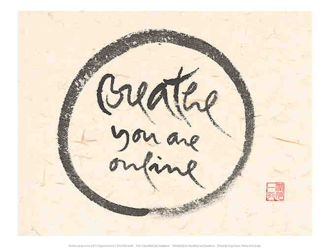 Lion's Roar Store: Thich Nhat Hanh 'Breathe you are online' Fine Art Print, Desk-size