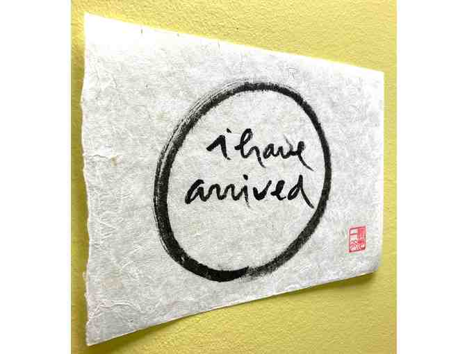 Thich Nhat Hanh: Original Calligraphy 'i have arrived'