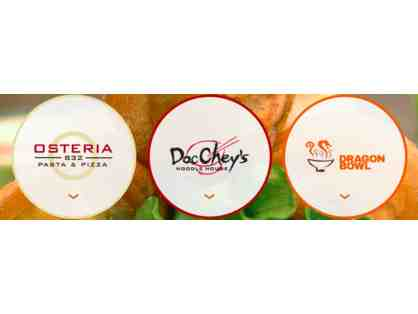 Doc Chey's, Dragon Bowl, or Osteria - $25 Gift Card