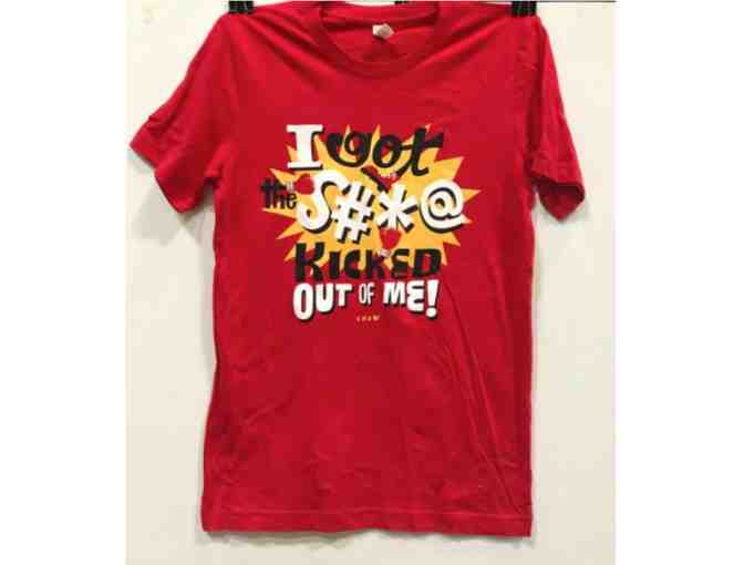 I got The S#*@ Kicked Out Of Me t-shirt (Maroon, small)