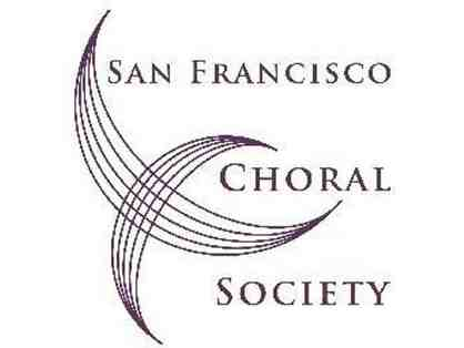 SAN FRANCISCO CHORAL SOCIETY:  SUBSCRIPTION for 2 for the 2020 season