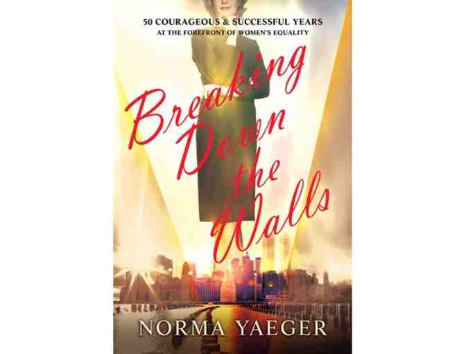 Breaking Down the Wall autographed by author Norma Yaeger