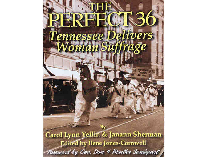 The Perfect 36 : Tennessee Delivers Woman Suffrage