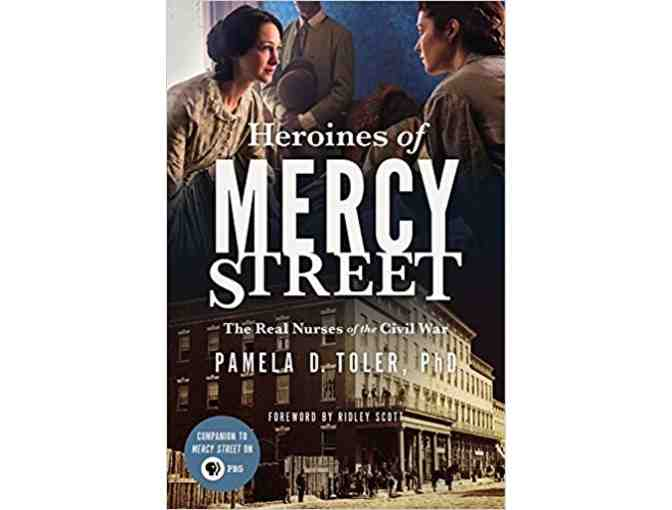 The Heroines of Mercy Street   Autographed by author