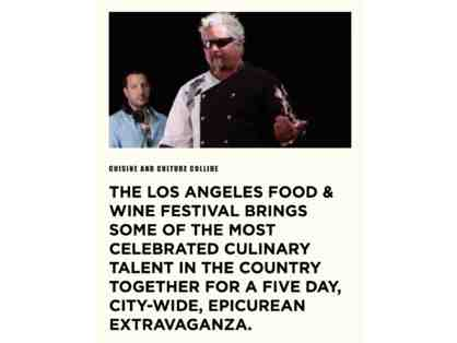 2 coveted VIP passes to the 2019 Los Angeles Food & Wine Festival, August 22-25, 2019
