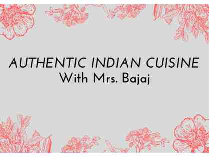Authentic Indian Cuisine with Mrs. Bajaj