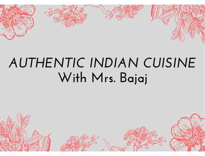 Authentic Indian Cuisine with Mrs. Bajaj - Photo 1