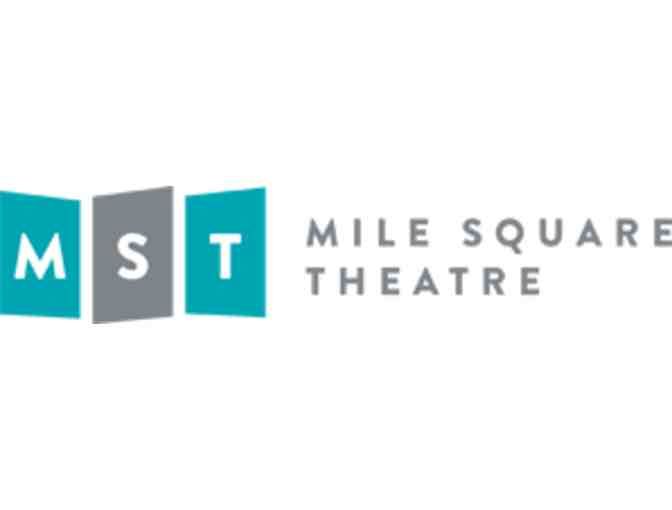 4 Tickets to Mile Square Theatre - Hoboken, NJ