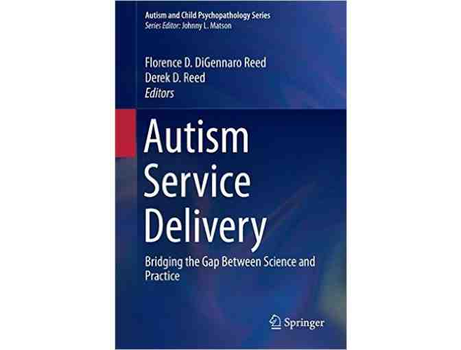 Signed Copy of Autism Service Delivery  by Drs. Florence DiGennaro Reed and Derek Reed