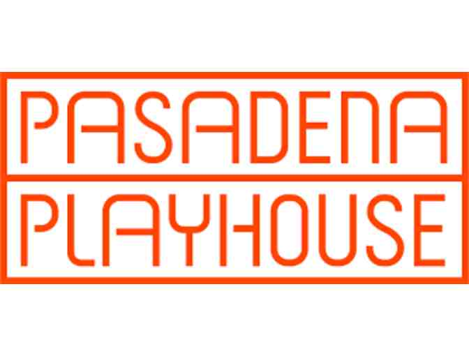 The Pasadena Playhouse - 2 Tickets to Any Mainstage Production
