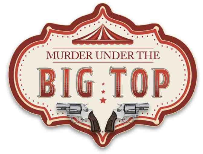 Murder Under The Big Top - Murder Mystery Party