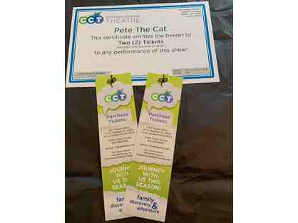 Two Tickets to the CCT Production of Pete the Cat!