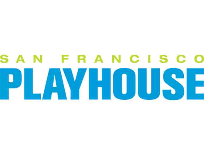 Two Tickets for the San Francisco Playhouse