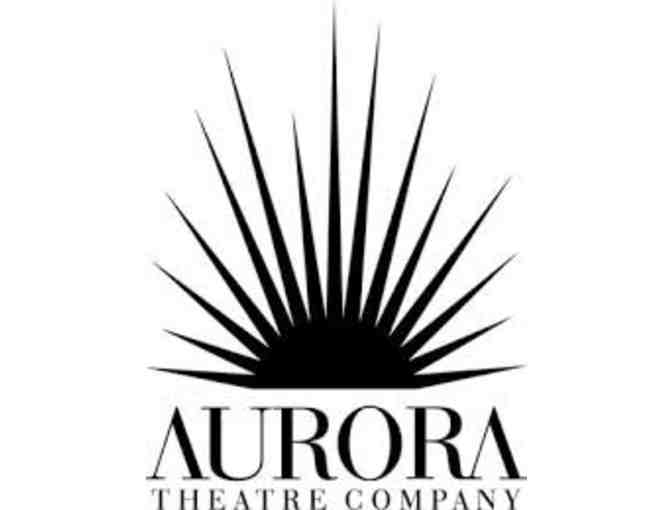 Two Tickets to Aurora Theatre Company