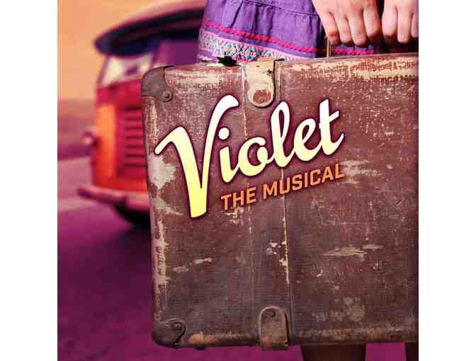Pair of tickets to Violet the Musical on 2/16