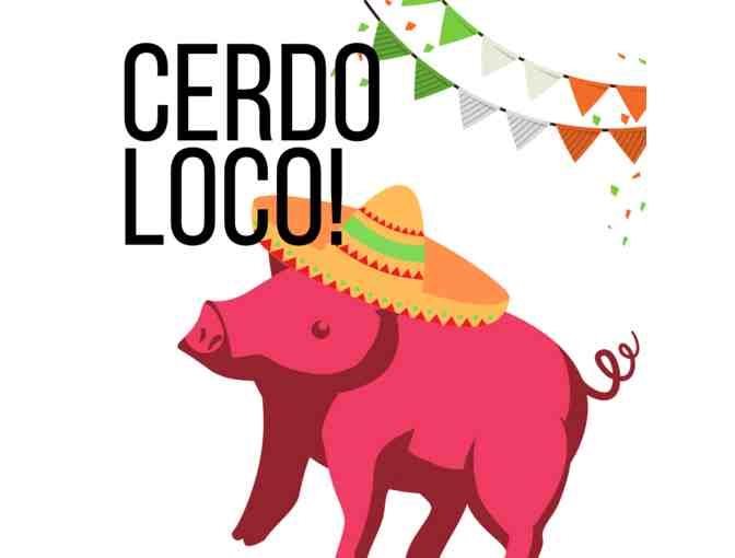 Cerdo Loco Fiesta: April 27th