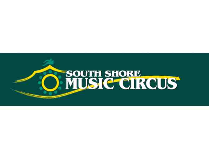 South Shore Music Circus - 2 Tickets