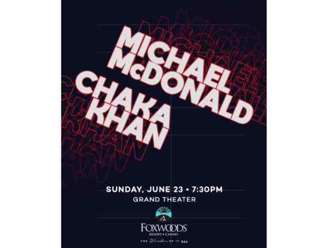 Michael McDonald & Chaka Khan - 2 Tickets