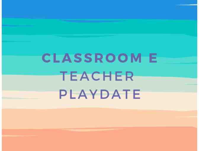 Classroom E Teacher Playdate