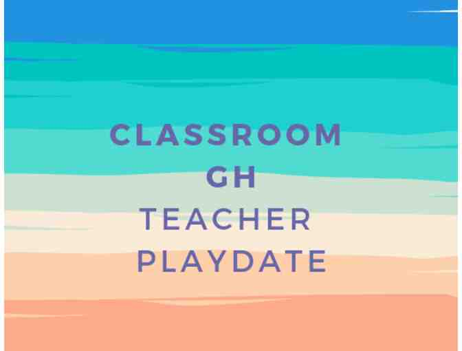 Classroom GH Teacher Playdate - Photo 1